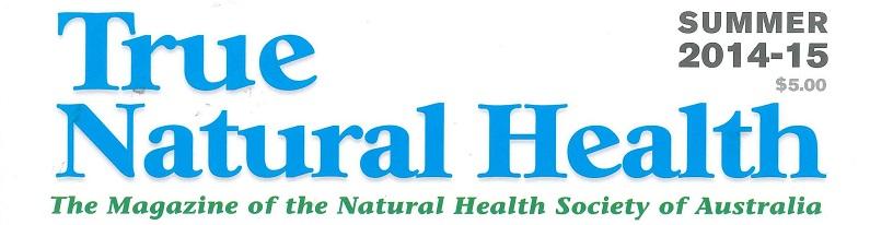 True Natural Health Magazine – Summer 2014
